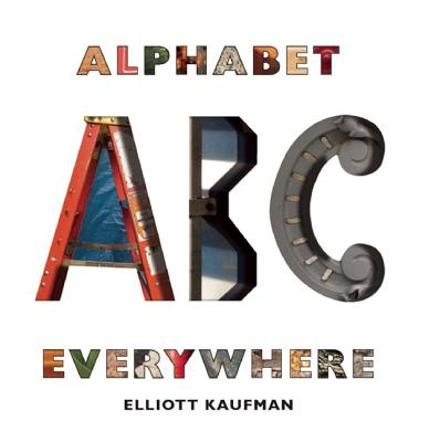 Alphabet Everywhere By Kaufman, Elliott (PHT)