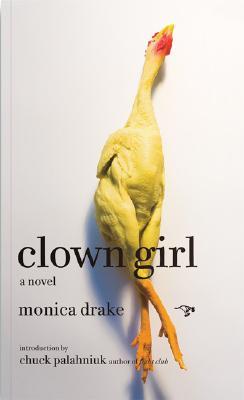 Clown Girl By Drake, Monica/ Palahniuk, Chuck