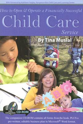 How to Open & Operate a Financially Successful Child Care Service By Musial, Tina